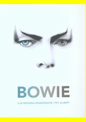 Bowie : ilustrovaná monografie  (odkaz v elektronickém katalogu)