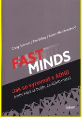 Fast minds : jak se vyrovnat s ADHD : (nebo když se bojíte, že ADHD máte)  (odkaz v elektronickém katalogu)