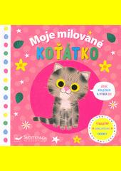 Moje milované koťátko : otoč kolečkem a vyber si! : s velkými odklápěcími okénky  (odkaz v elektronickém katalogu)