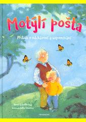 Motýlí pošta : příběh o odcházení a vzpomínání  (odkaz v elektronickém katalogu)