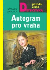 Autogram pro vraha  (odkaz v elektronickém katalogu)