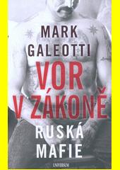 Vor v zákoně : ruská mafie  (odkaz v elektronickém katalogu)
