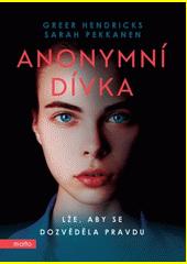 Anonymní dívka : lže, aby se dozvěděla pravdu  (odkaz v elektronickém katalogu)