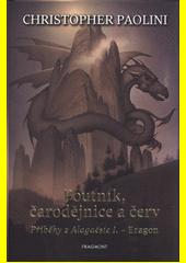 Poutník, čarodějnice a červ : příběhy z Alagaësie I. - Eragon  (odkaz v elektronickém katalogu)