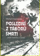 Poslední z táborů smrti : ... přežili Treblinku a Sobibor  (odkaz v elektronickém katalogu)