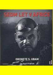 Sedm let v Africe :  příběh českého syna nigerijského krále  (odkaz v elektronickém katalogu)