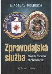 Zpravodajská služba : vyšší forma diplomacie  (odkaz v elektronickém katalogu)