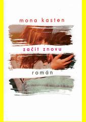 Začít znovu : román  (odkaz v elektronickém katalogu)