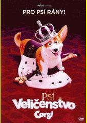 Psí Veličenstvo Corgi  (odkaz v elektronickém katalogu)