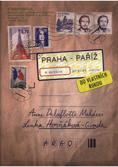 Praha - Paříž : do vlastních rukou  (odkaz v elektronickém katalogu)