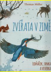 Zvířata v zimě : ledňáček, srnka a veverka  (odkaz v elektronickém katalogu)