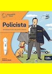Policista : povolání : interaktivní mluvící kniha  (odkaz v elektronickém katalogu)