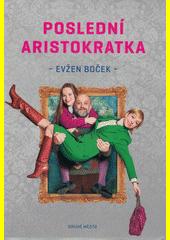 Poslední aristokratka  (odkaz v elektronickém katalogu)