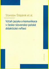 Vztah jazyka a komunikace v česko-slovensko-polské didaktické reflexi  (odkaz v elektronickém katalogu)