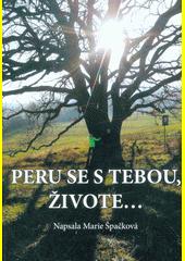 Peru se s tebou, živote...  (odkaz v elektronickém katalogu)