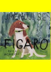 Jmenuji se Figaro  (odkaz v elektronickém katalogu)