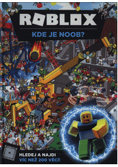 Roblox. Kde je Noob?  (odkaz v elektronickém katalogu)