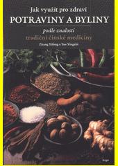 Jak využít pro zdraví potraviny a byliny podle znalostí tradiční čínské medicíny  (odkaz v elektronickém katalogu)
