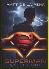 Superman. Ničitel úsvitu  (odkaz v elektronickém katalogu)