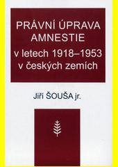 Právní úprava amnestie v letech 1918-1953 v českých zemích  (odkaz v elektronickém katalogu)