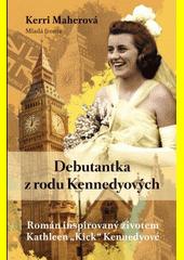 Debutantka z rodu Kennedyových  (odkaz v elektronickém katalogu)