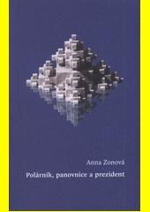 Polárník, panovnice a prezident  (odkaz v elektronickém katalogu)