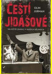 Čeští jidášové : největší zrádci v našich dějinách  (odkaz v elektronickém katalogu)