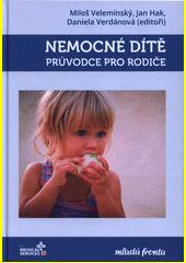 Nemocné dítě : průvodce pro rodiče  (odkaz v elektronickém katalogu)