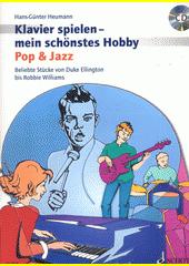 Klavierspielen - mein schönstes Hobby. Pop & Jazz  (odkaz v elektronickém katalogu)
