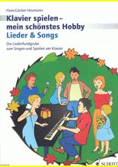 Klavierspielen - mein schönstes Hobby. Lieder & Songs  (odkaz v elektronickém katalogu)