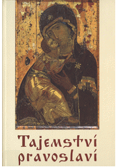 Tajemství pravoslaví  (odkaz v elektronickém katalogu)