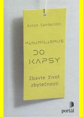 Minimalismus do kapsy : zbavte život zbytečností  (odkaz v elektronickém katalogu)