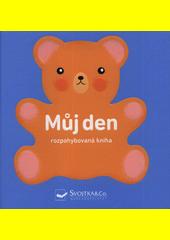 Můj den : rozpohybovaná kniha  (odkaz v elektronickém katalogu)