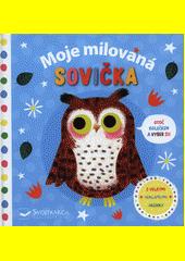 Moje milovaná sovička : otoč kolečkem a vyber si! : s velkými odklápěcími okénky  (odkaz v elektronickém katalogu)