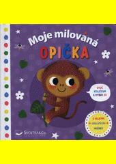Moje milovaná opička : otoč kolečkem a vyber si! : s velkými odklápěcími okénky  (odkaz v elektronickém katalogu)