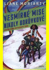 Vesmírné mise Nikoly Borůvkové. Děsivá zloba na planetě Šoba  (odkaz v elektronickém katalogu)