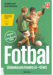 Učebnice fotbalu pro trenéry dětí (4-13 let)  (odkaz v elektronickém katalogu)