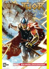 Thor. Bůh hromu znovuzrozený  (odkaz v elektronickém katalogu)