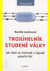 Trojúhelník studené války: jak vědci na Východě aZápadě pokořili HIV