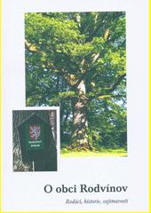 O obci Rodvínov : rodáci, historie, zajímavosti  (odkaz v elektronickém katalogu)