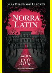 Norra Latin. Škola snů  (odkaz v elektronickém katalogu)