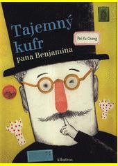 Tajemný kufr pana Benjamina : podle velmi pravdivého příběhu o Walteru Benjaminovi  (odkaz v elektronickém katalogu)