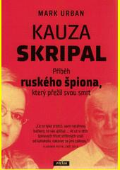 Kauza Skripal : příběh ruského špiona, který přežil svou smrt  (odkaz v elektronickém katalogu)