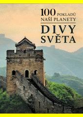Divy světa : 100 pokladů naší planety  (odkaz v elektronickém katalogu)