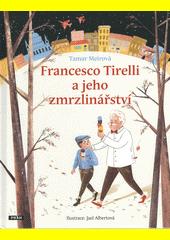 Francesco Tirelli a jeho zmrzlinářství  (odkaz v elektronickém katalogu)