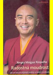 Radostná moudrost : jak se naučit přijímat změny a nalézt svobodu  (odkaz v elektronickém katalogu)