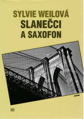 Slanečci a saxofon  (odkaz v elektronickém katalogu)