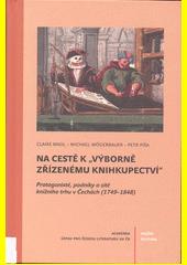 Na cestě k  výborně zřízenému knihkupectví  : protagonisté, podniky a sítě knižního trhu v Čechách (1749-1848)  (odkaz v elektronickém katalogu)