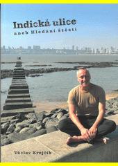 Indická ulice, aneb, Hledání štěstí  (odkaz v elektronickém katalogu)
