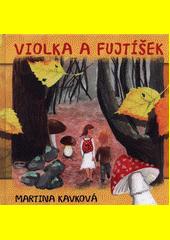 Violka a Fujtíšek  (odkaz v elektronickém katalogu)